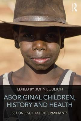 Aboriginal Children, History and Health