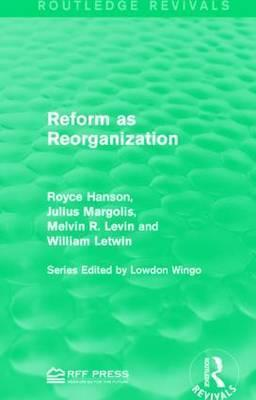 Reform as Reorganization