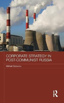 Corporate Strategy in Post-Communist Russia