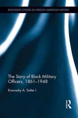 The Story of Black Military Officers, 1861-1948