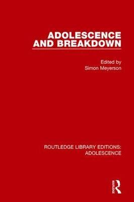 Adolescence and Breakdown