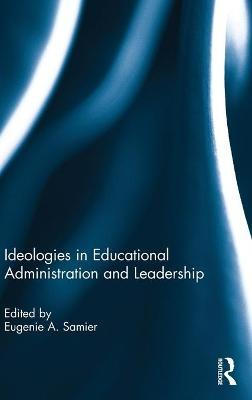Ideologies in Educational Administration and Leadership