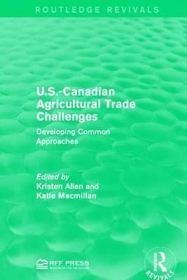 U.S.-Canadian Agricultural Trade Challenges