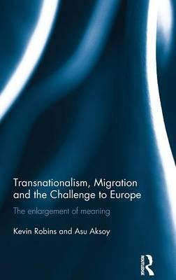 Transnationalism, Migration and the Challenge to Europe