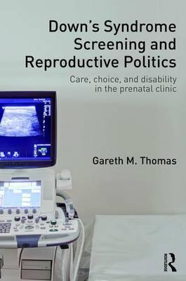 Down's Syndrome Screening and Reproductive Politics