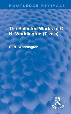 The Selected Works of C. H. Waddington