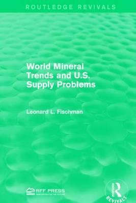 World Mineral Trends and U.S. Supply Problems