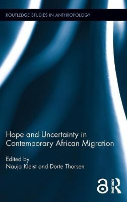 Hope and Uncertainty in Contemporary African Migration