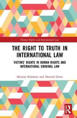 The Right to Truth in International Law