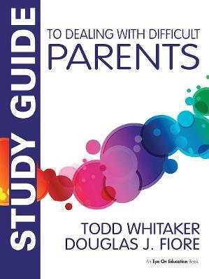 Study Guide to Dealing with Difficult Parents