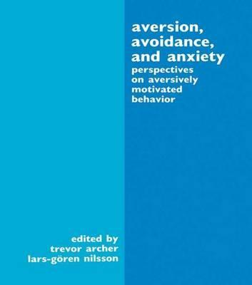 Aversion, Avoidance, and Anxiety