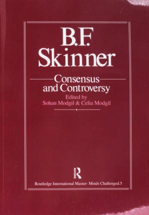 B.F. Skinner: Consensus And Controversy