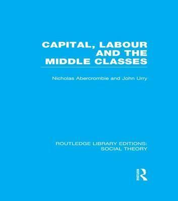 Capital, Labour and the Middle Classes