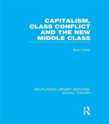 Capitalism, Class Conflict and the New Middle Class