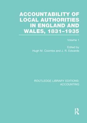 Accountability of Local Authorities in England and Wales, 1831-1935: Volume 1