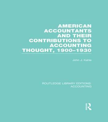 American Accountants and Their Contributions to Accounting Thought