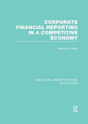 Corporate Financial Reporting in a Competitive Economy