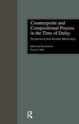 Counterpoint and Compositional Process in the Time of Dufay
