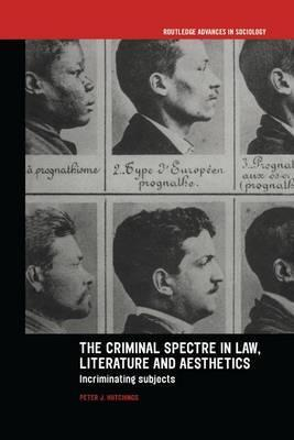 The Criminal Spectre in Law, Literature and Aesthetics