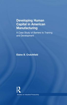 Developing Human Capital in American Manufacturing