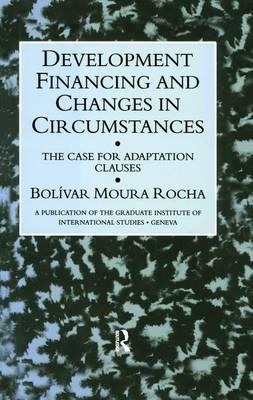 Development Financing and Changes in Circumstances