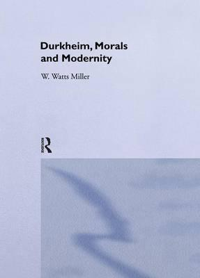 Durkheim, Morals And Modernity