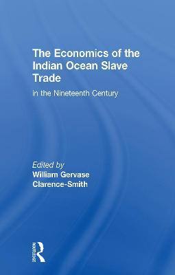 The Economics of the Indian Ocean Slave Trade in the Nineteenth Century