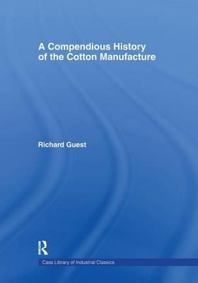 A Compendious History of Cotton Manufacture