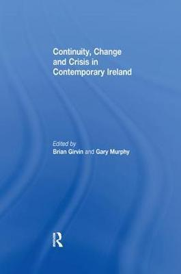 Continuity, Change and Crisis in Contemporary Ireland