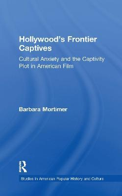 Hollywood's Frontier Captives