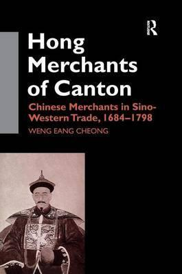 The Hong Merchants of Canton