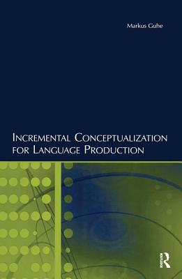 Incremental Conceptualization for Language Production