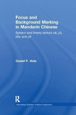 Focus and Background Marking in Mandarin Chinese