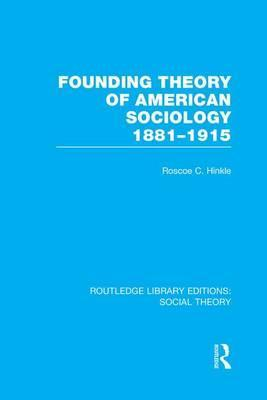 Founding Theory of American Sociology, 1881-1915