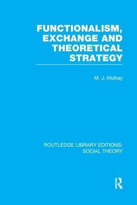 Functionalism, Exchange and Theoretical Strategy