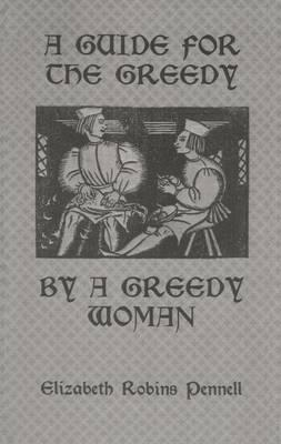 A Guide for the Greedy: By A Greedy Woman
