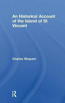 An Historical Account of the Island of St Vincent