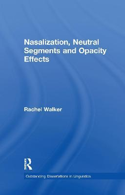 Nasalization, Neutral Segments and Opacity Effects