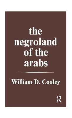 The Negroland of the Arabs Examined and Explained (1841)
