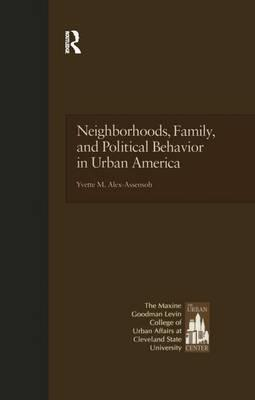 Neighborhoods, Family, and Political Behavior in Urban America