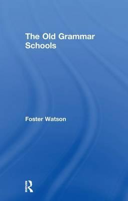 The Old Grammar Schools