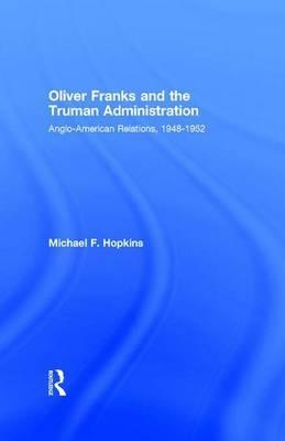 Oliver Franks and the Truman Administration