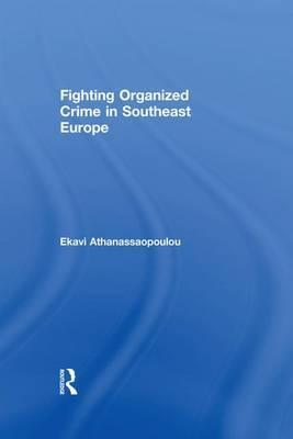 Organized Crime in Southeast Europe