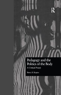 Pedagogy and the Politics of the Body