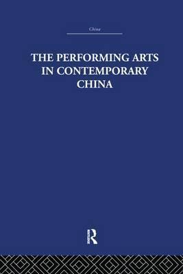 The Performing Arts in Contemporary China