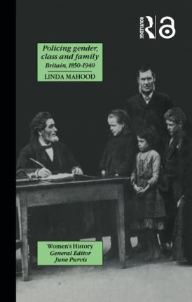 Policing Gender, Class And Family In Britain, 1800-1945