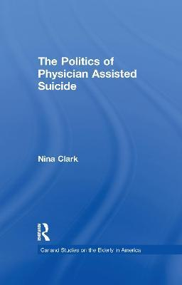 The Politics of Physician Assisted Suicide