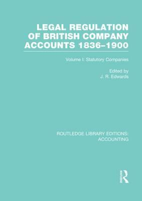 Legal Regulation of British Company Accounts 1836-1900