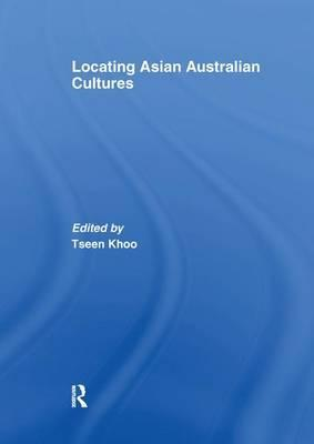 Locating Asian Australian Cultures