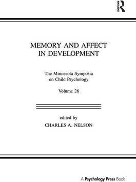 Memory and Affect in Development: Volume 26